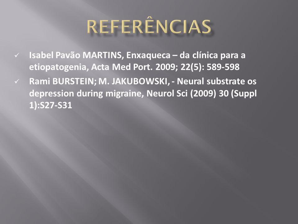 Isabel Pavão MARTINS, Enxaqueca – da clínica para a etiopatogenia, Acta Med Port. 2009; 22(5): 589-598 Rami BURSTEIN; M. JAKUBOWSKI, - Neural substrat