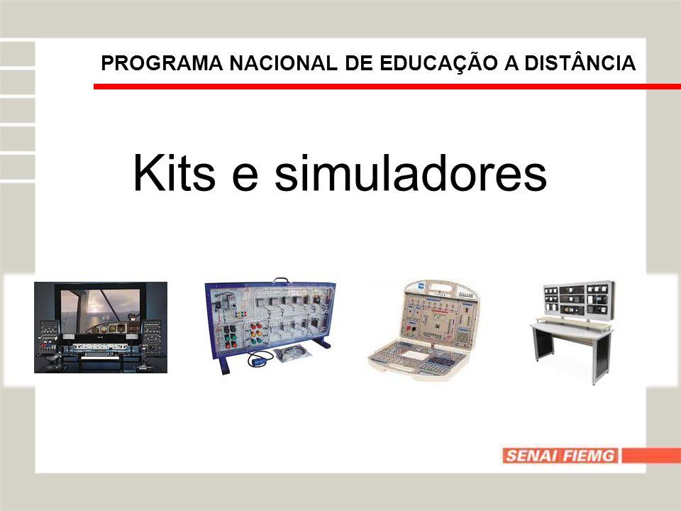PROGRAMA NACIONAL DE EDUCAÇÃO A DISTÂNCIA Kits e simuladores