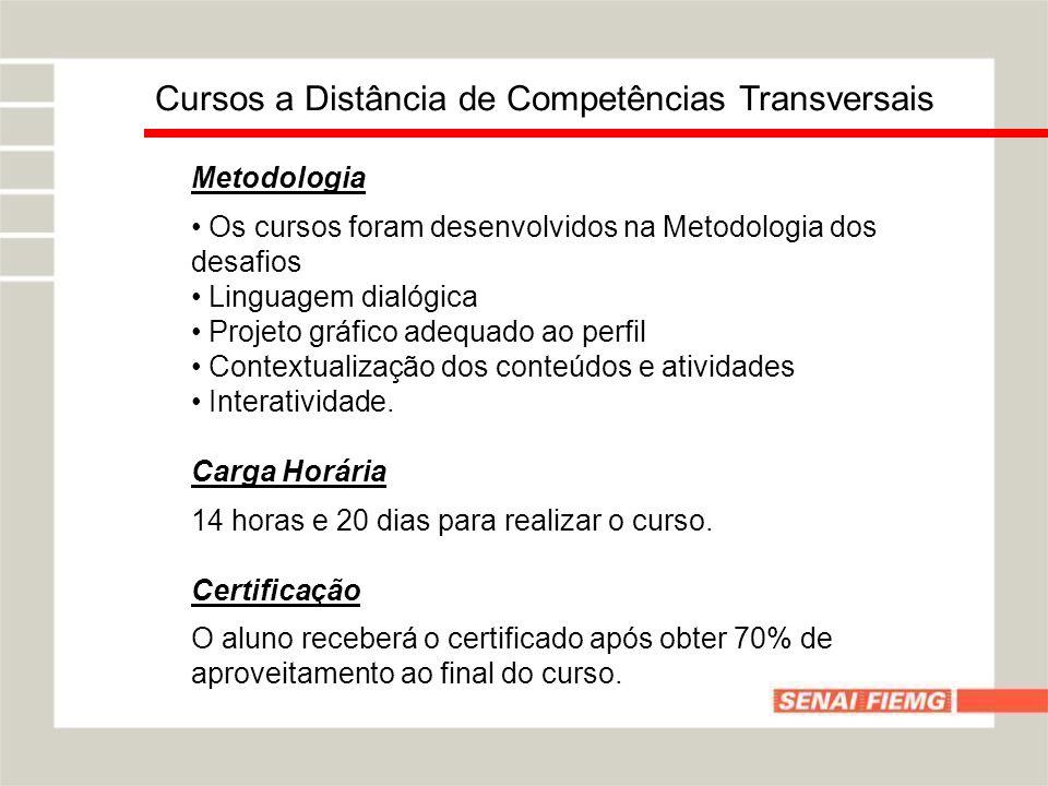Metodologia Os cursos foram desenvolvidos na Metodologia dos desafios Linguagem dialógica Projeto gráfico adequado ao perfil Contextualização dos cont