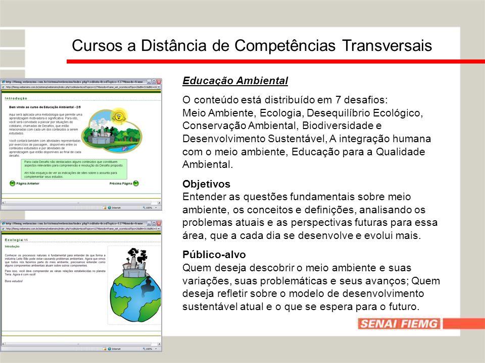 Educação Ambiental O conteúdo está distribuído em 7 desafios: Meio Ambiente, Ecologia, Desequilíbrio Ecológico, Conservação Ambiental, Biodiversidade