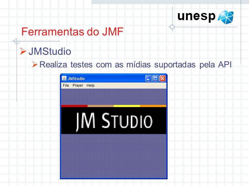 Ferramentas do JMF JMF Registry Dispositivos de áudio e vídeo só ficam disponíveis para a JMF se estiverem devidamente registrados neste software http://jffmpeg.sourceforge.net/download.html