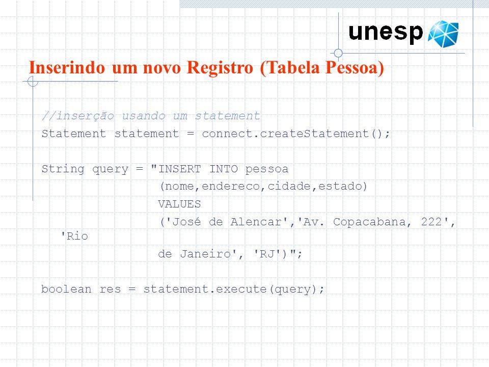 //inserção usando um statement Statement statement = connect.createStatement(); String query =