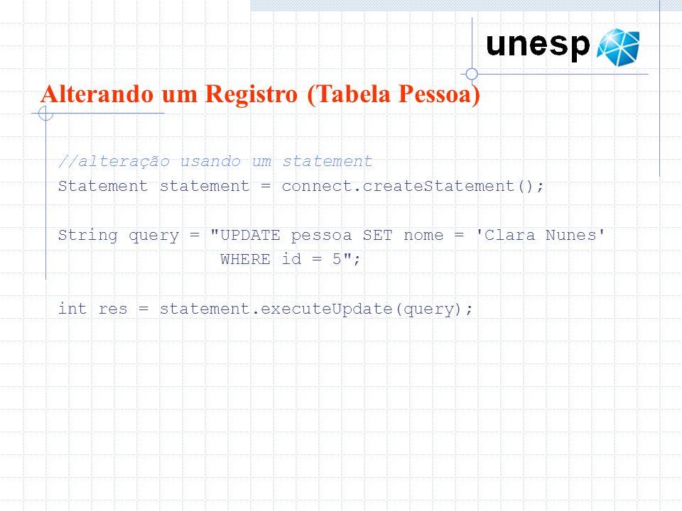 //alteração usando um statement Statement statement = connect.createStatement(); String query =