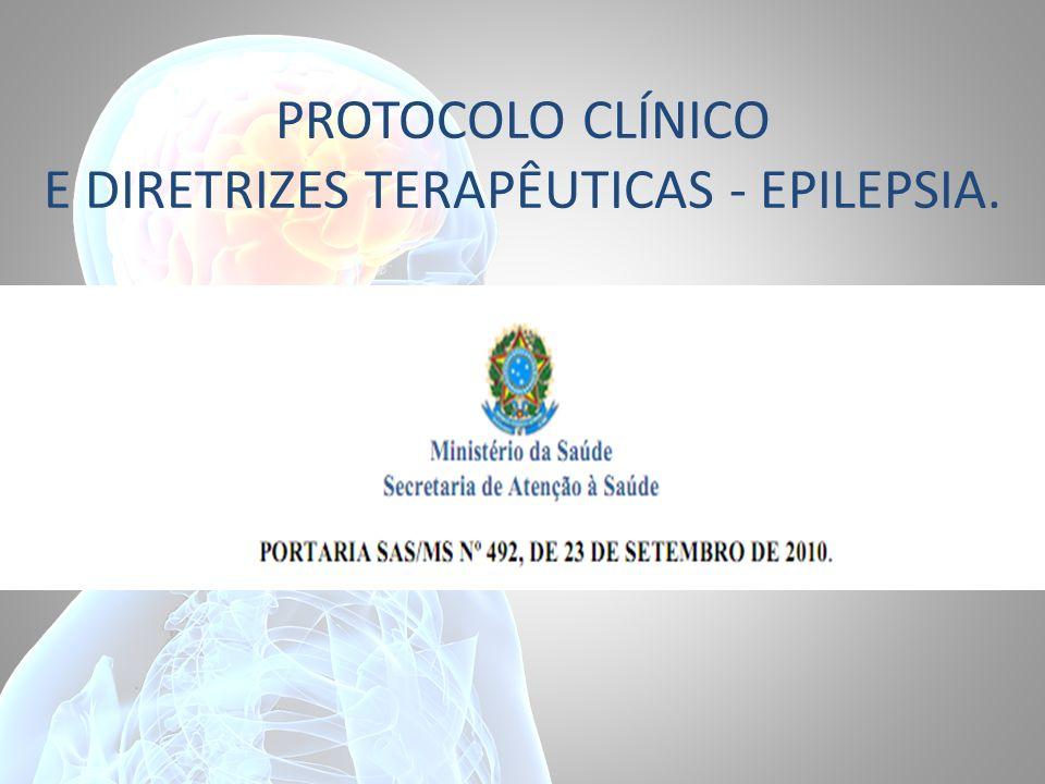 PROTOCOLO CLÍNICO E DIRETRIZES TERAPÊUTICAS - EPILEPSIA.