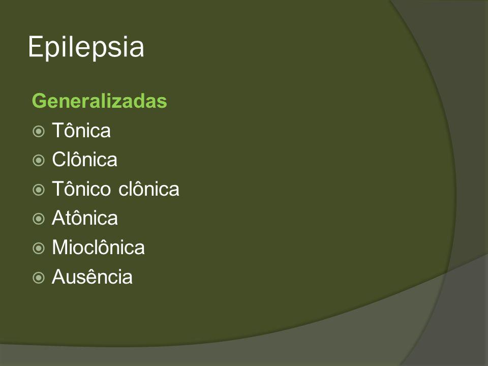 Epilepsia O sistema reticular ativador ascendente é precocemente acometido pelas descargas A consciência é sempre acometida exceto na mioclônica