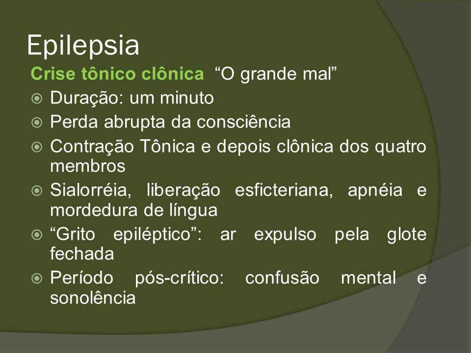 Epilepsia Crise Atônica: Há perda do TONO postural Queda lenta quando paciente em pé