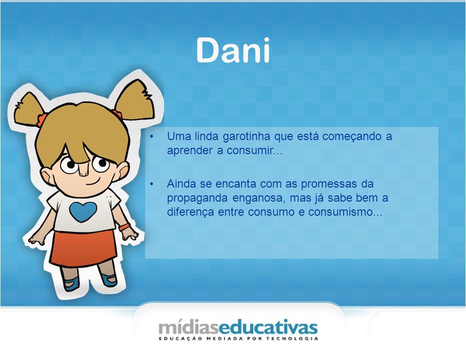 Patrícia Patrícia é irmã da Dani e apaixonada por seu namorado, o Bruno.