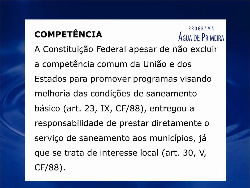 COMPETÊNCIA A Constituição Federal apesar de não excluir a competência comum da União e dos Estados para promover programas visando melhoria das condi