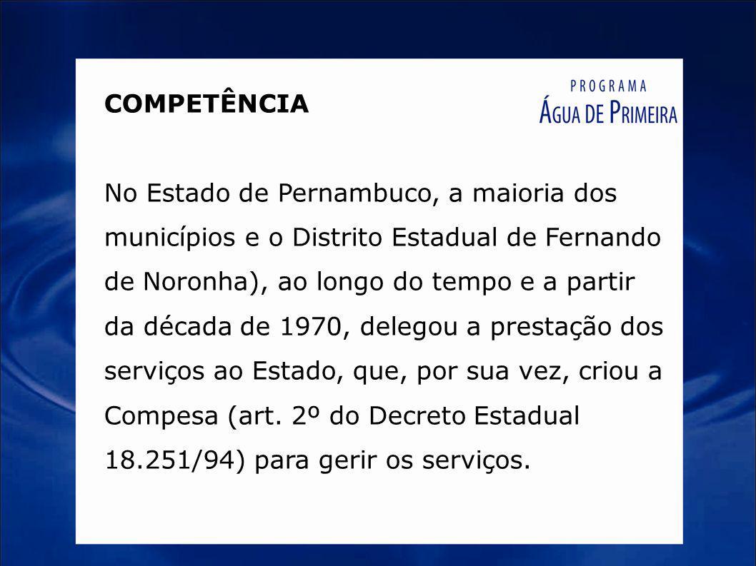 COMPETÊNCIA No Estado de Pernambuco, a maioria dos municípios e o Distrito Estadual de Fernando de Noronha), ao longo do tempo e a partir da década de