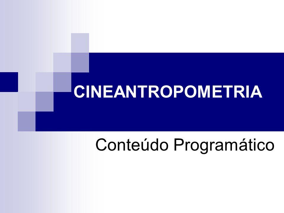 CINEANTROPOMETRIA Conteúdo Programático