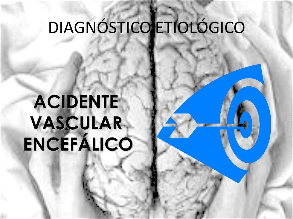 DIAGNÓSTICO ETIOLÓGICO ACIDENTEVASCULARENCEFÁLICO
