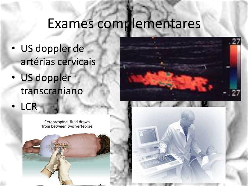 Exames complementares US doppler de artérias cervicais US doppler transcraniano LCR