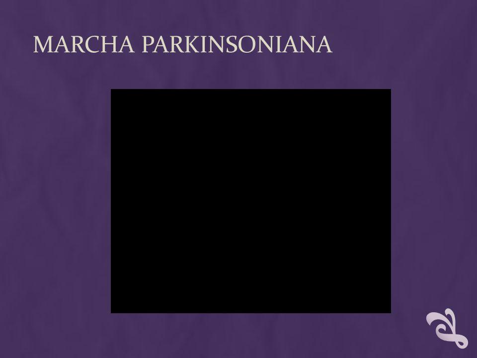 MARCHA PARKINSONIANA