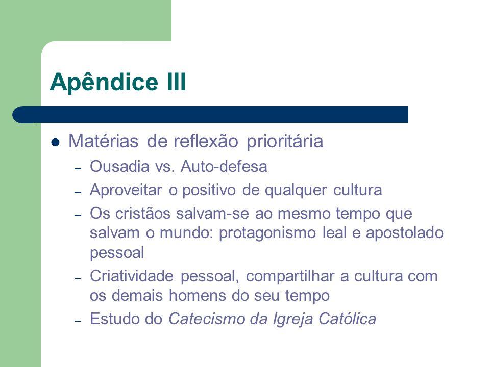 Apêndice III Matérias de reflexão prioritária – Ousadia vs. Auto-defesa – Aproveitar o positivo de qualquer cultura – Os cristãos salvam-se ao mesmo t