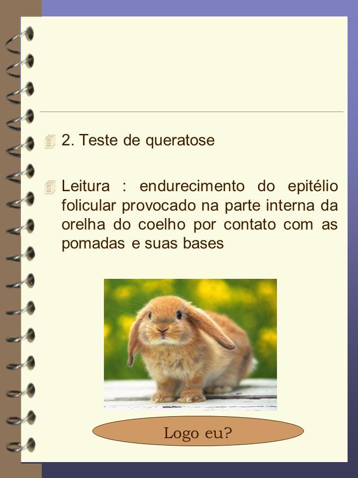 4 2. Teste de queratose 4 Leitura : endurecimento do epitélio folicular provocado na parte interna da orelha do coelho por contato com as pomadas e su