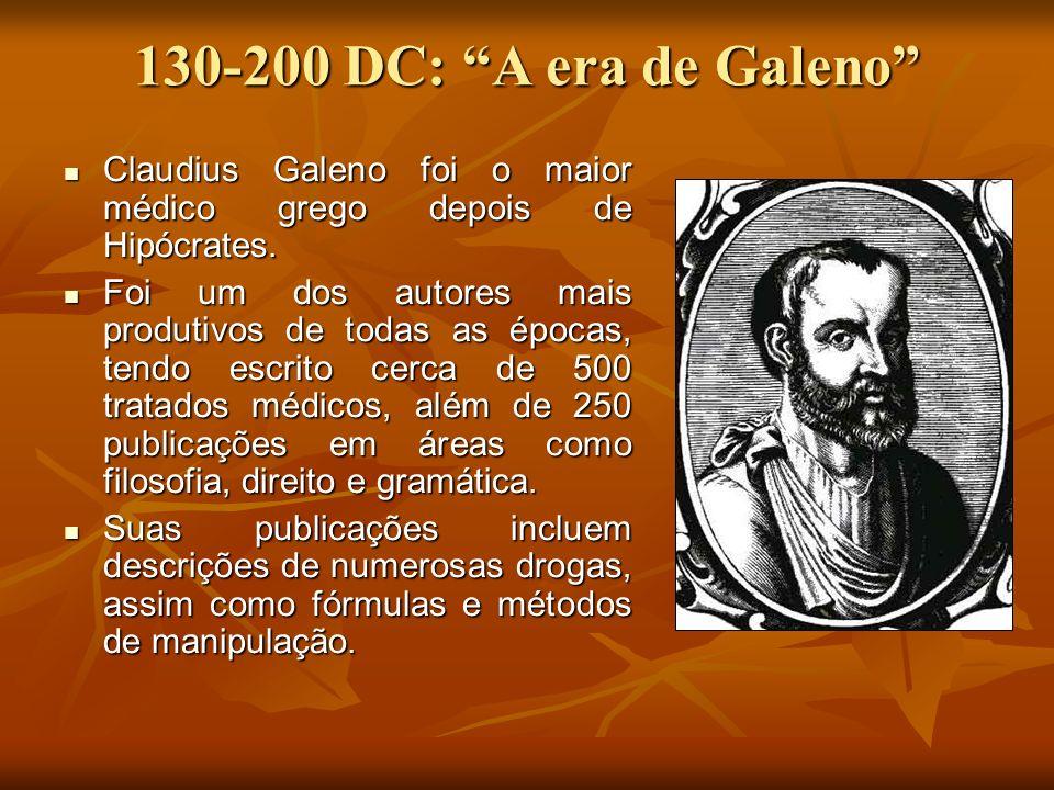 130-200 DC: A era de Galeno Claudius Galeno foi o maior médico grego depois de Hipócrates. Claudius Galeno foi o maior médico grego depois de Hipócrat