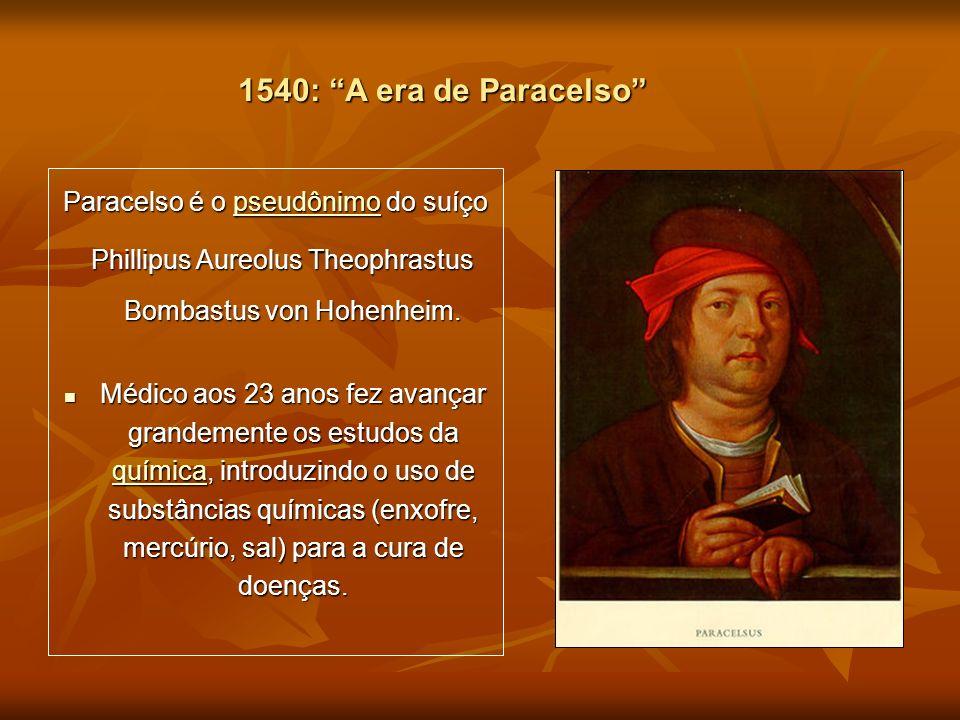 Paracelso é o pseudônimo do suíço pseudônimo Phillipus Aureolus Theophrastus Bombastus von Hohenheim. Phillipus Aureolus Theophrastus Bombastus von Ho