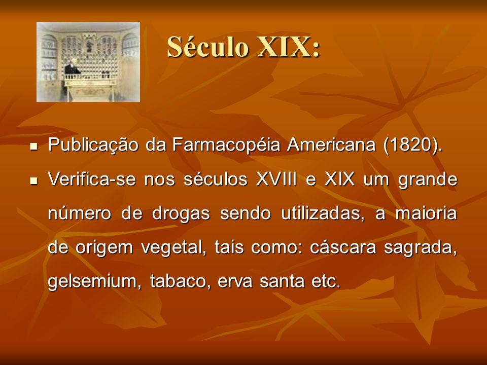 Século XIX: Publicação da Farmacopéia Americana (1820). Publicação da Farmacopéia Americana (1820). Verifica-se nos séculos XVIII e XIX um grande núme