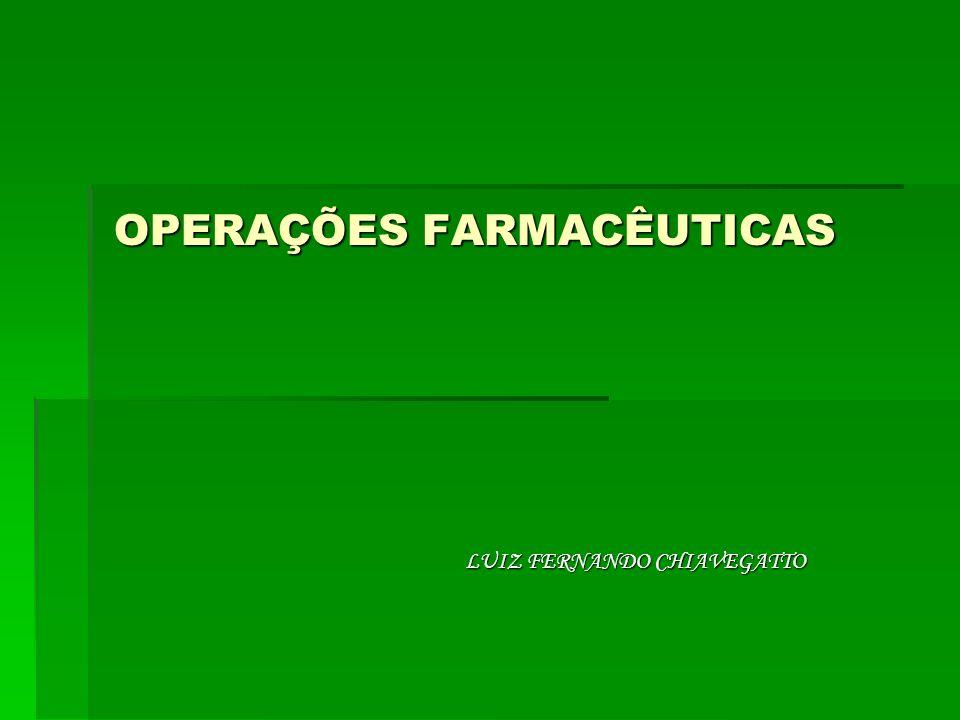 OPERAÇÕES FARMACÊUTICAS OPERAÇÕES FARMACÊUTICAS DE USO GERAL 1.