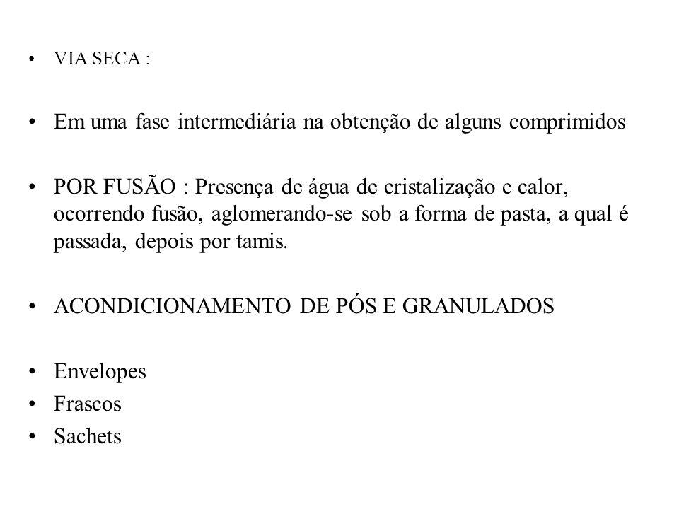 PREPARAÇÃO DE GRANULADOS Solução granulante Responsável pela aglomeração dos pós Solventes: Água / Álcool Etílico / Mistura hidro- alcóolica Aglutinan