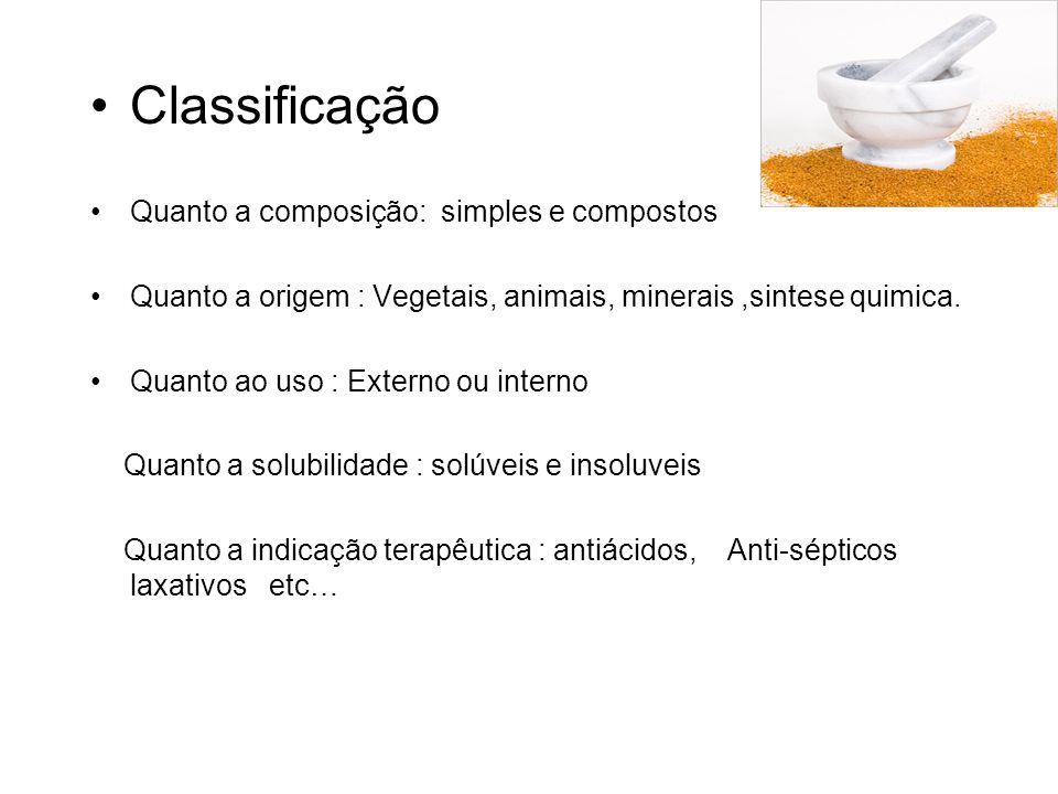 Classificação Quanto a composição: simples e compostos Quanto a origem : Vegetais, animais, minerais,sintese quimica.