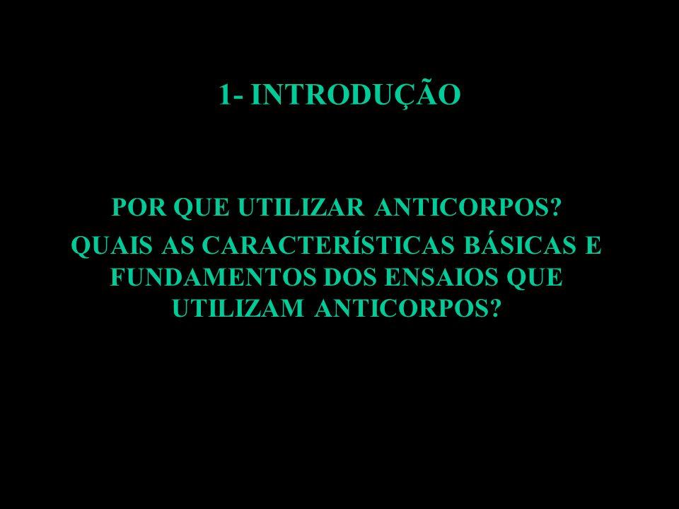 2- PRINCIPAIS MÉTODOS LABORATORIAIS 2.6- Imunofluorescência / Imunohistoquímica: - Vantagens: Alta especificidade e sensibilidade; possibilidade de detecção de proteínas intracelulares e de sua localização, bem como do tráfico intracelular.
