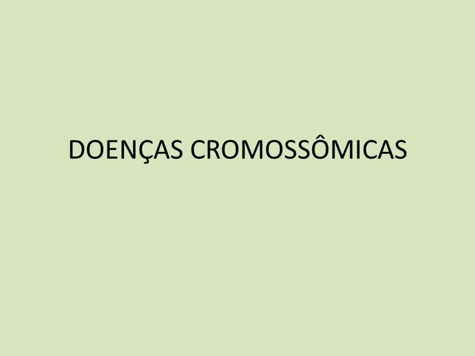 DOENÇAS CROMOSSÔMICAS
