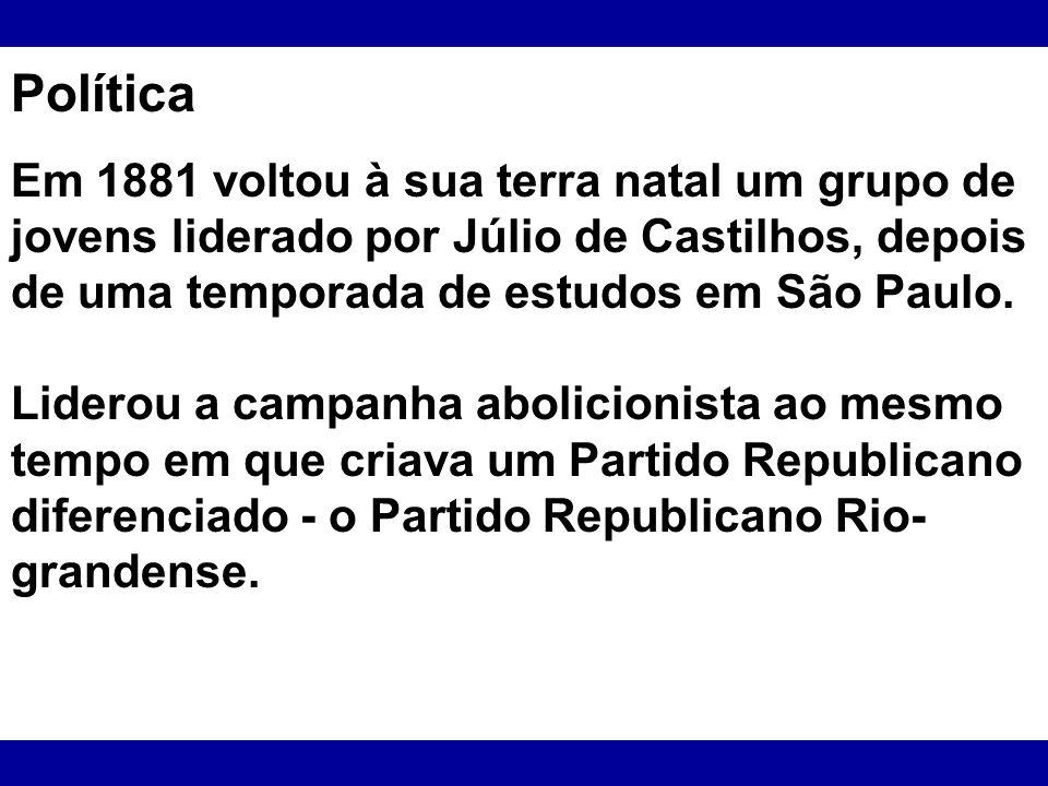 Política Em 1881 voltou à sua terra natal um grupo de jovens liderado por Júlio de Castilhos, depois de uma temporada de estudos em São Paulo. Liderou
