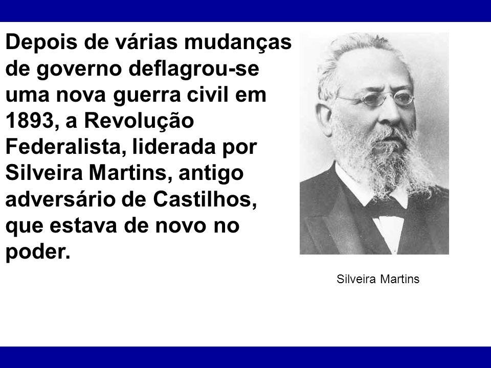 Depois de várias mudanças de governo deflagrou-se uma nova guerra civil em 1893, a Revolução Federalista, liderada por Silveira Martins, antigo advers