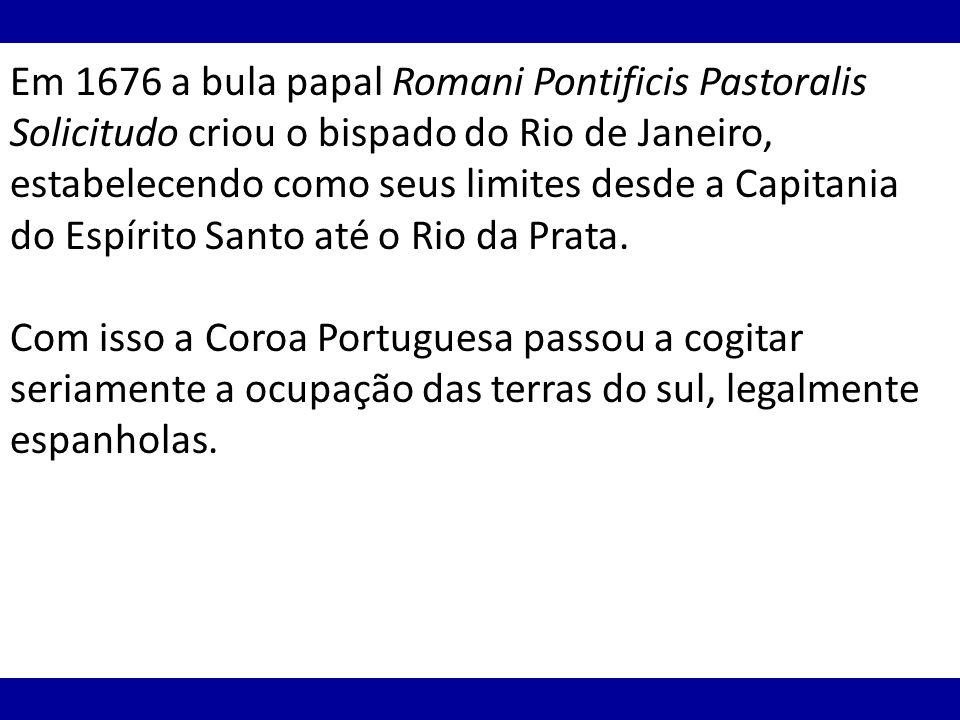 Em 1676 a bula papal Romani Pontificis Pastoralis Solicitudo criou o bispado do Rio de Janeiro, estabelecendo como seus limites desde a Capitania do E