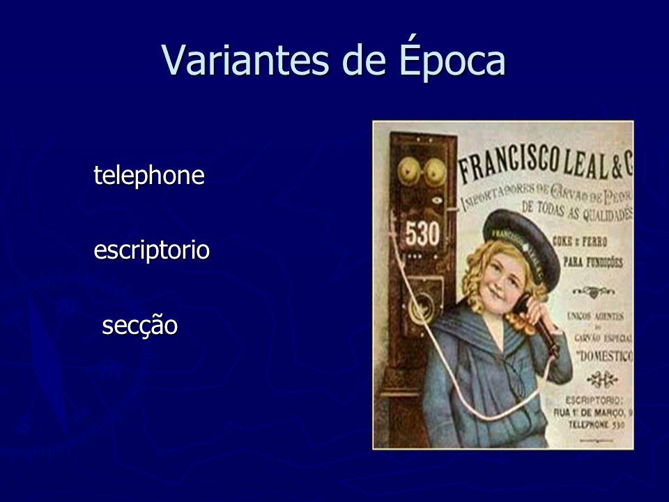 Variantes de Época telephone telephone escriptorio escriptorio secção secção