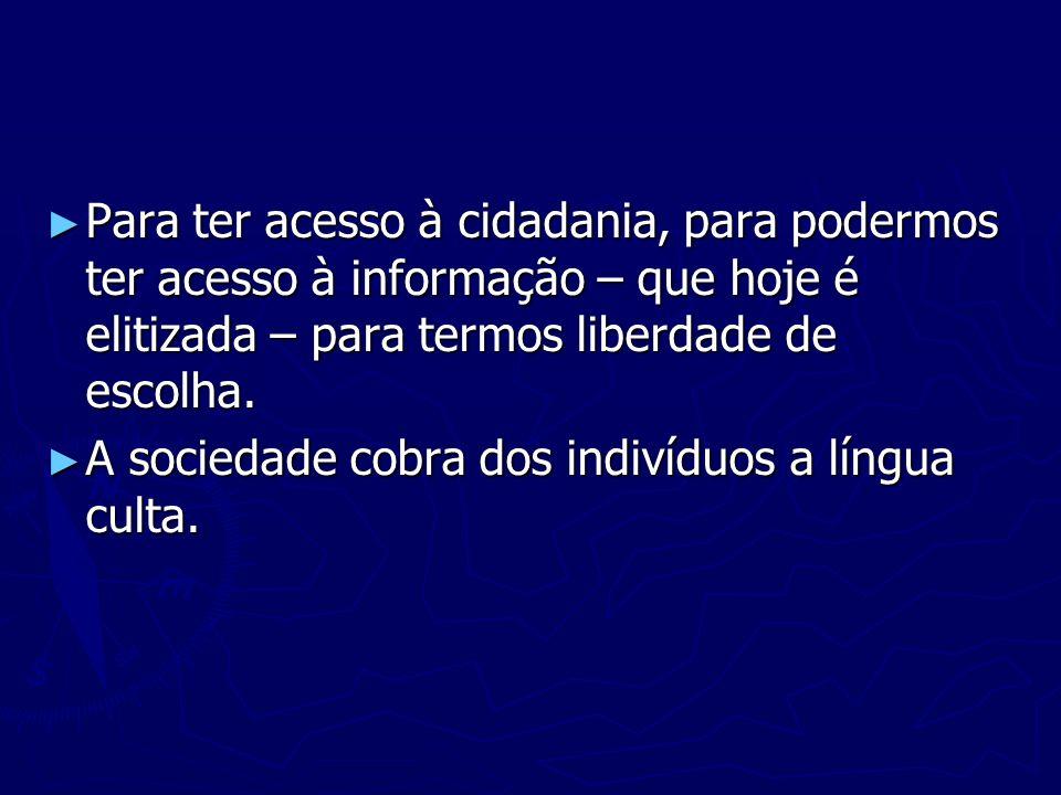 Mais importante que usar sempre o português dito correto, é saber escolher a variedade linguística adequada para cada situação Mais importante que usar sempre o português dito correto, é saber escolher a variedade linguística adequada para cada situação