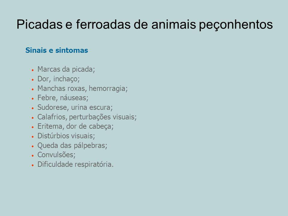 Picadas e ferroadas de animais peçonhentos Sinais e sintomas Marcas da picada; Dor, inchaço; Manchas roxas, hemorragia; Febre, náuseas; Sudorese, urin