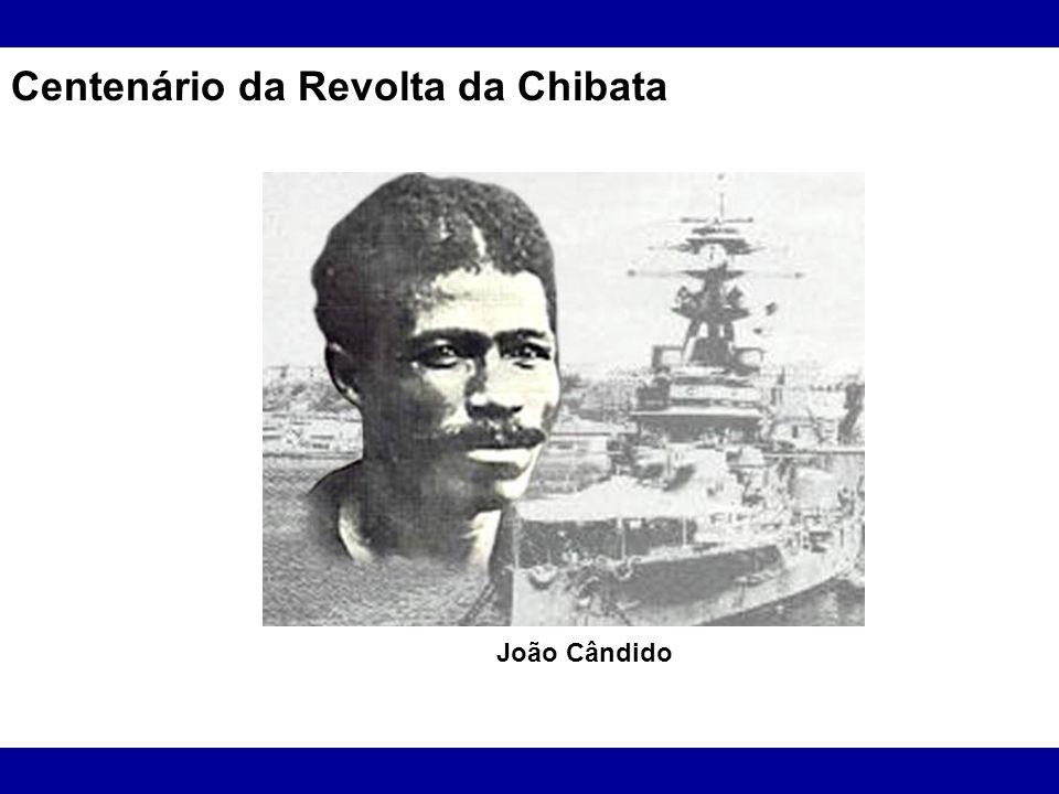 Centenário da Revolta da Chibata João Cândido