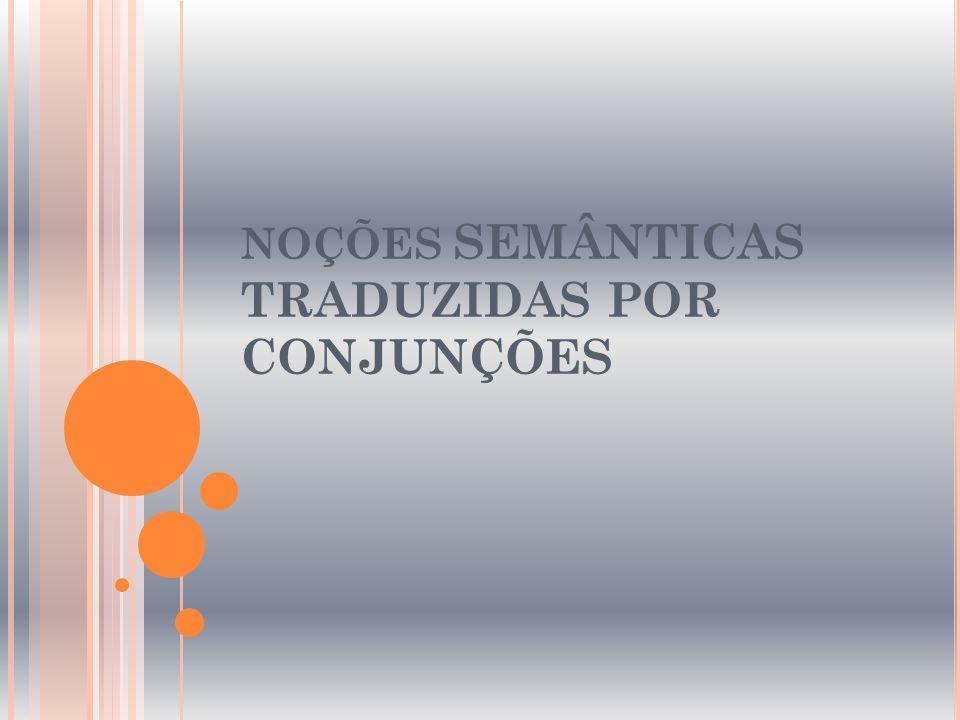 NOÇÕES SEMÂNTICAS TRADUZIDAS POR CONJUNÇÕES