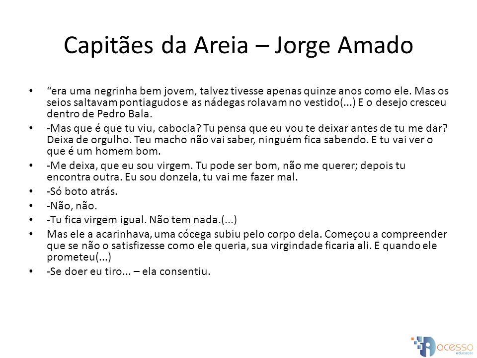 Capitães da Areia – Jorge Amado era uma negrinha bem jovem, talvez tivesse apenas quinze anos como ele. Mas os seios saltavam pontiagudos e as nádegas