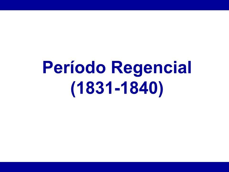 *Formação da Regência Trina (Provisória) -Governou apenas 2 meses.