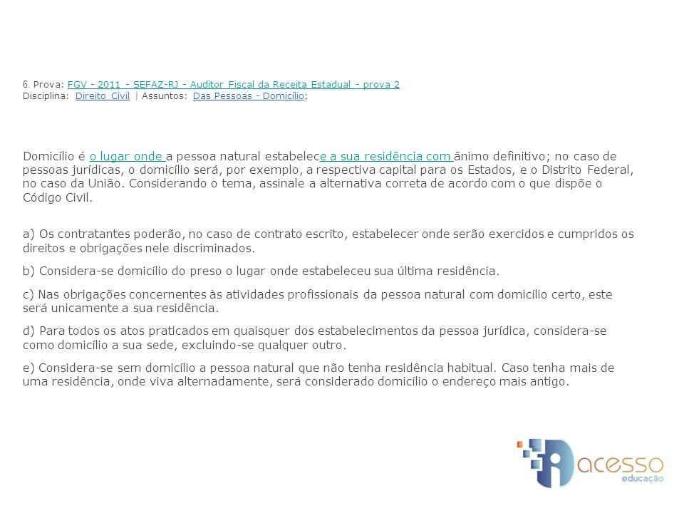 6. Prova: FGV - 2011 - SEFAZ-RJ - Auditor Fiscal da Receita Estadual - prova 2FGV - 2011 - SEFAZ-RJ - Auditor Fiscal da Receita Estadual - prova 2 Dis