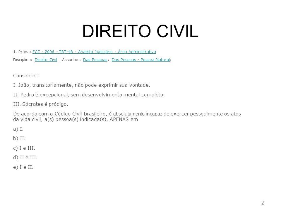 2 DIREITO CIVIL 1. Prova: FCC - 2006 - TRT-4R - Analista Judiciário - Área AdministrativaFCC - 2006 - TRT-4R - Analista Judiciário - Área Administrati