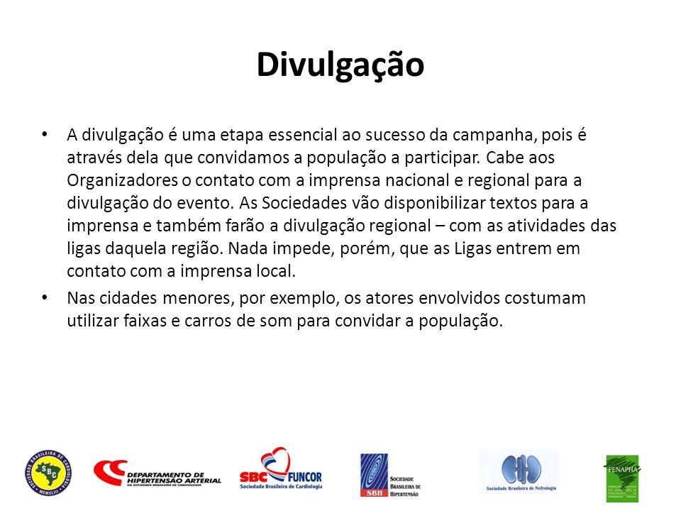 Divulgação A divulgação é uma etapa essencial ao sucesso da campanha, pois é através dela que convidamos a população a participar. Cabe aos Organizado