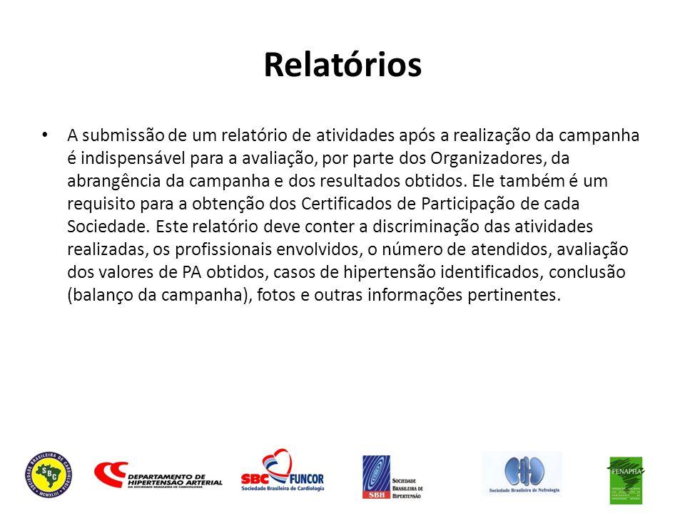 Relatórios A submissão de um relatório de atividades após a realização da campanha é indispensável para a avaliação, por parte dos Organizadores, da a
