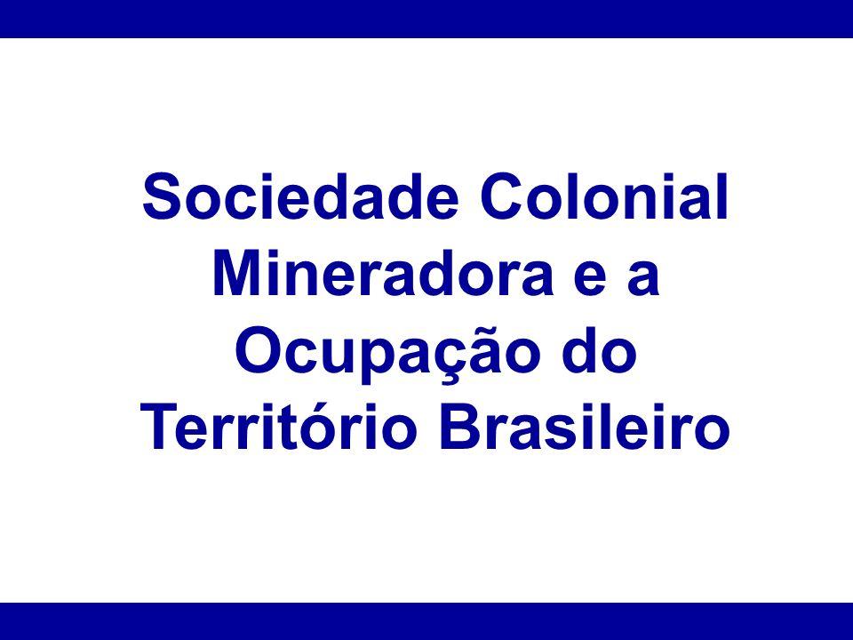 Sociedade Colonial Mineradora e a Ocupação do Território Brasileiro