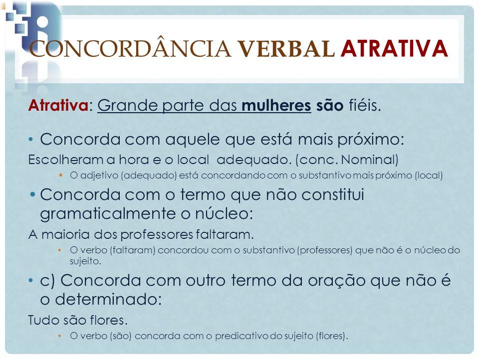Sujeito representado por nomes próprios na forma do plural : a) precedidos de artigo : verbo concorda com o número do artigo.