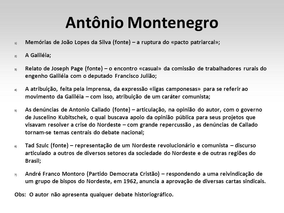 Antônio Montenegro 1) Memórias de João Lopes da Silva (fonte) – a ruptura do «pacto patriarcal»; 2) A Galiléia; 3) Relato de Joseph Page (fonte) – o e