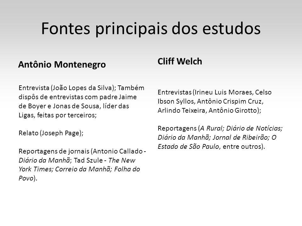 Fontes principais dos estudos Antônio Montenegro Entrevista (João Lopes da Silva); Também dispôs de entrevistas com padre Jaime de Boyer e Jonas de So