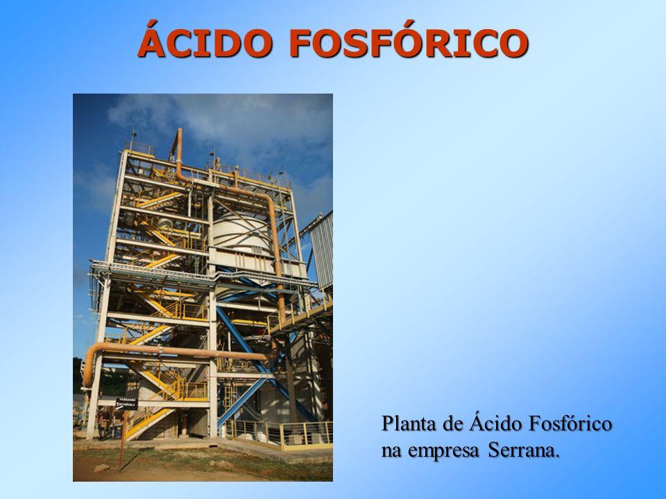 Planta de Ácido Fosfórico na empresa Serrana. ÁCIDO FOSFÓRICO