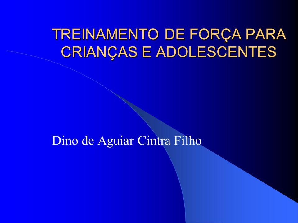 TREINAMENTO DE FORÇA PARA CRIANÇAS E ADOLESCENTES Dino de Aguiar Cintra Filho