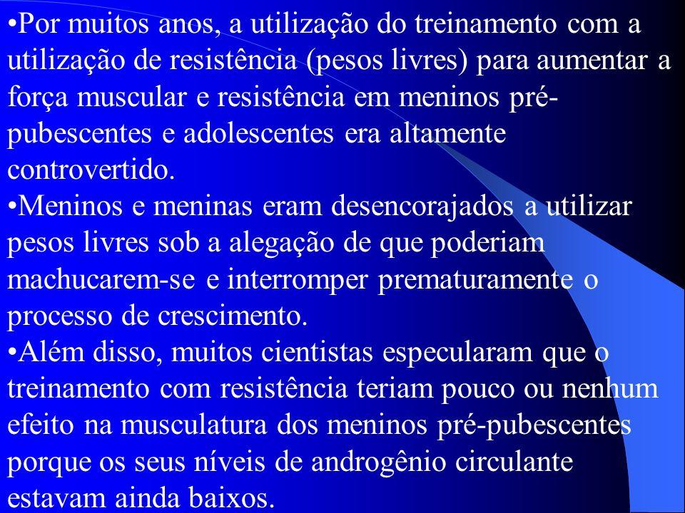 Por muitos anos, a utilização do treinamento com a utilização de resistência (pesos livres) para aumentar a força muscular e resistência em meninos pr