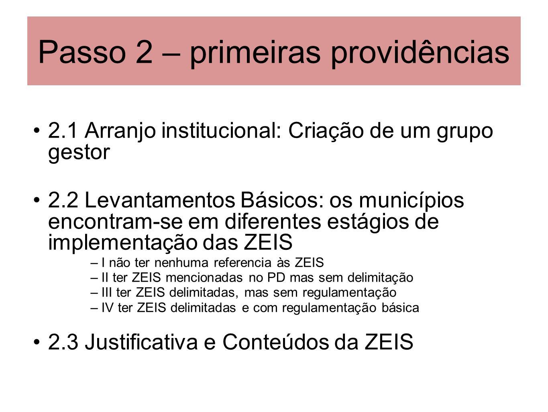 Passo 2 – primeiras providências 2.1 Arranjo institucional: Criação de um grupo gestor 2.2 Levantamentos Básicos: os municípios encontram-se em difere