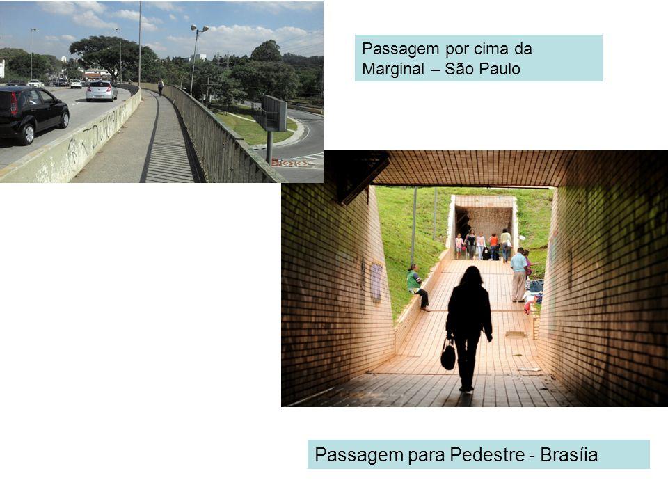 Passagem para Pedestre - Brasíia Passagem por cima da Marginal – São Paulo